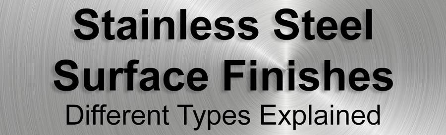 Stainless Steel Surface Finishes